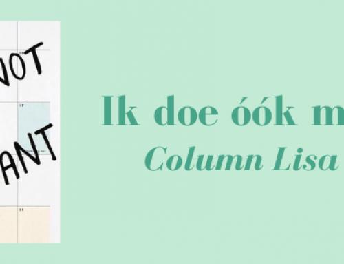 Ik doe óók maar wat – Column door Lisa Arnold