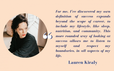 Lauren Kiraly: redefining succes in a burnt out world