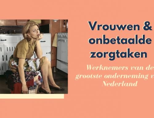 Vrouwen en onbetaalde zorgtaken: De grootste onderneming van Nederland